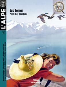 L'Alpe 72 : Lac Léman, petite mer des Alpes