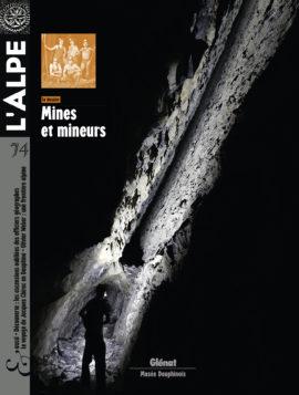 L'Alpe 74 : Mines et mineurs
